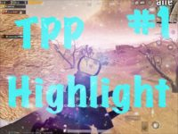 【PUBG MOBILE】TPP Highlight #1